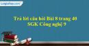 Trả lời câu hỏi Bài 8 trang 40 SGK Công nghệ 9 - Trồng cây ăn quả