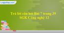 Trả lời câu hỏi Bài 7 trang 39 SGK Công nghệ 12