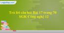 Trả lời câu hỏi Bài 17 trang 70 SGK Công nghệ 12