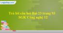 Trả lời câu hỏi Bài 23 trang 93 SGK Công nghệ 12
