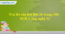 Trả lời câu hỏi Bài 26 trang 106 SGK Công nghệ 12