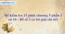 Đề kiểm tra 15 phút chương 5 phần 1 - Đề số 3