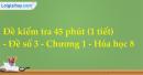Đề kiểm tra 45 phút (1 tiết) - Đề số 3 - Chương 1 - Hóa học 8
