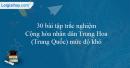 30 bài tập trắc nghiệm Cộng hòa nhân dân Trung Hoa (Trung Quốc) mức độ khó