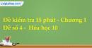 Đề kiểm tra 15 phút - Chương 1 - Đề số 4 -  Hóa học 10