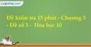 Đề kiểm tra 15 phút - Chương 3 - Đề số 3 -  Hóa học 10