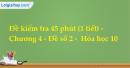 Đề kiểm tra 45 phút (1 tiết) - Chương 4 - Đề số 2 -  Hóa học 10