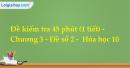 Đề kiểm tra 45 phút (1 tiết) - Chương 3 - Đề số 2 -  Hóa học 10