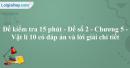 Đề kiểm tra 15 phút - Đề số 2 - Chương 5 - Vật lí 10