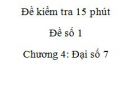 Đề kiểm tra 15 phút - Đề số 1 – Bài 1,2  - Chương 4 – Đại số 7
