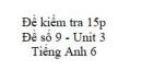 Đề số 9 - Đề kiểm tra 15p - Unit 3 - Tiếng Anh 6 mới