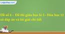 Đề số 4 -  Đề thi giữa học kì I - Hóa học 12