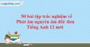 50 bài tập trắc nghiệm về Phát âm nguyên âm đôi/ đơn