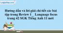 Review 1 - Language Focus SGK Tiếng Anh 11 mới