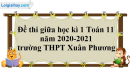 Giải đề thi giữa học kì 1 toán lớp 11 năm 2020 - 2021 trường THPT Xuân Phương