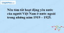 Nêu tóm tắt hoạt động yêu nước của người Việt Nam ở nước ngoài trong những năm 1919-1925