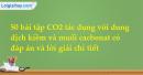 50 bài tập CO2 tác dụng với dung dịch kiềm và muối cacbonat có đáp án và lời giải chi tiết