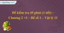 Đề kiểm tra 45 phút (1 tiết) – Chương 2 +3 – Đề số 1 – Vật lý 11