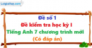 Đề số 1 - Đề kiểm tra học kì 1 - Tiếng Anh 7 mới