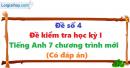 Đề số 4 - Đề kiểm tra học kì 1 - Tiếng Anh 7 mới