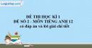 Đề số 2 - Đề kiểm tra cuối kì 1- Tiếng Anh 12 mới
