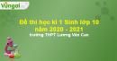 Đề thi học kì 1 Sinh lớp 10 năm 2020 - 2021 trường THPT Lương Văn Can
