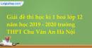 Đề thi học kì 1 môn hoá lớp 12 năm 2019 - 2020 trường Chu Văn An Hà Nội