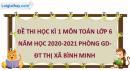 Giải đề thi học kì 1 toán lớp 6 năm 2020 - 2021 phòng GD-ĐT Thị xã Bình Minh