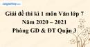Giải chi tiết đề thi kì 1 môn văn lớp 7 năm 2020 - 2021 Phòng GD Quận 3