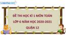 Giải đề thi học kì 1 toán lớp 6 năm 2020 - 2021 quận 12