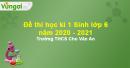 Đề thi học kì 1 Sinh lớp 6 năm 2020 - 2021 Trường THCS Chu Văn An