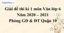 Giải chi tiết đề thi kì 1 môn văn lớp 6 năm 2020 - 2021 Phòng GD & ĐT Quận 10