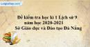 Đề thi học kì 1 môn sử lớp 9 năm 2020 - 2021 Sở Giáo dục và Đào tạo Đà Nẵng