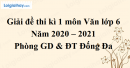 Giải chi tiết đề thi kì 1 môn văn lớp 6 năm 2020 - 2021 Phòng GD & ĐT Đống Đa
