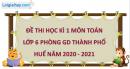 Giải đề thi học kì 1 toán lớp 6 năm 2020 - 2021 phòng GD Thành phố Huế