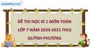 Giải đề thi học kì 1 toán lớp 7 năm 2020 - 2021 THCS Quỳnh Phương