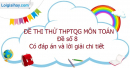 Đề số 8 - Đề thi thử THPT Quốc gia môn Toán
