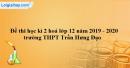Đề thi học kì 2 hoá lớp 12 năm 2019 - 2020 trường THPT Trần Hưng Đạo