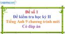 Đề số 1 - Đề kiểm tra học kỳ 2 - Tiếng Anh 9 mới