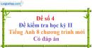 Đề số 4 - Đề kiểm tra học kỳ 2 - Tiếng Anh 8 mới