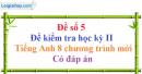 Đề số 5 - Đề kiểm tra học kỳ 2 - Tiếng Anh 8 mới