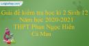 Giải đề kiểm tra học kì 2 môn sinh 12 năm học 2020-2021-THPT Phan Ngọc Hiển