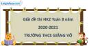Giải đề thi học kì 2 toán lớp 8 năm 2020 - 2021 THCS Giảng Võ