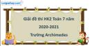 Giải đề thi học kì 2 toán lớp 7 năm 2020 - 2021 trường Archimedes