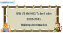 Giải đề thi học kì 2 toán lớp 6 năm 2020 - 2021 trường Archimeches