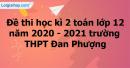 Giải đề thi học kì 2 toán lớp 12 năm 2020 - 2021 trường THPT Đan Phượng