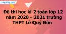 Giải đề thi học kì 2 toán lớp 12 năm 2020 - 2021 trường THPT Lê Quý Đôn