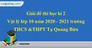 Đề thi học kì 2 lý lớp 10 năm 2020 - 2021 trường THCS &THPT Tạ Quang Bửu