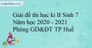 Đề thi học kì 2 Sinh lớp 7 năm 2020-2021 Sở GD&ĐT TP Huế