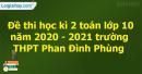 Giải đề thi học kì 2 toán lớp 10 năm 2020 - 2021 trường THPT Phan Đình Phùng